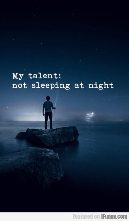 My Talent - Not Sleeping At Night
