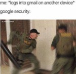 Me: Logs Into Gmail On Another Device - Google..