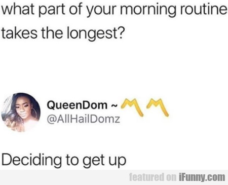 What Part Of Your Morning Routine Takes The...