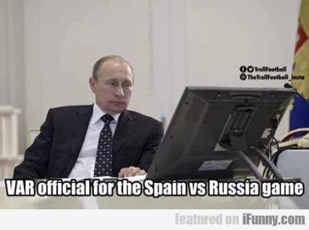 Var Official For The Spain Vs Russia Game