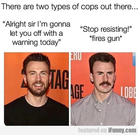 There are two types of cops out there...