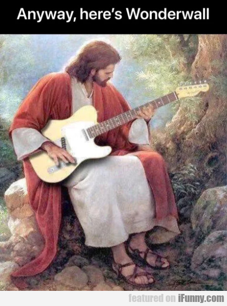 Anyway, Here's Wonderwall