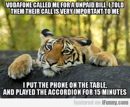 Vodafone Called Me For A Unpaid Bill. I Told...
