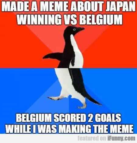 Made A Meme About Japan Winning Vs Belgium...
