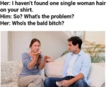 Her - I Haven't Found One Single Woman Hair On...