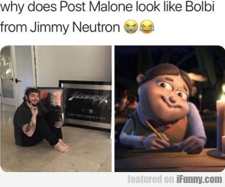 Why Does Post Malone Look Like Bolbi From...