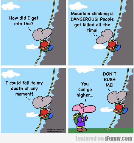 How Did I Get Into This? Mountain Climbing Is...