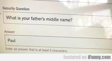 What Is Your Father's Middle Name - Paul...