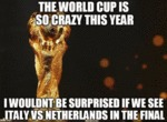 The World Cup Is So Crazy This Year - I Wouldn't..