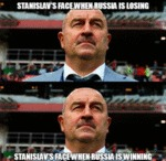 Stanislav's Face When Russia Is Losing...