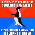 I Hear The Toys Of My Dogs Squeaking In...