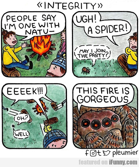People Say I'm One With Natu- Ugh! A Spider!