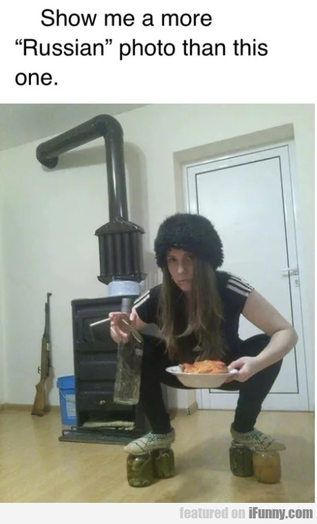 Show Me A More Russian Photo Than This One..