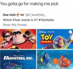 You Gotta Go For Making Me Pick - Which Pixar...