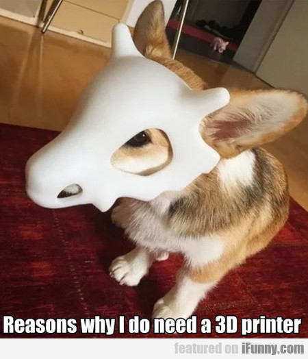 Reasons Why I Do Need A 3d Printer