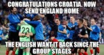 Congratulations Croatia. Now Send England Home...