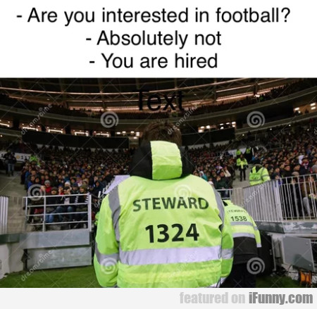 Are You Interested In Football - Absolutely Not