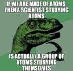 If We Are Made Of Atoms Then A Scientist Studying