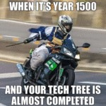 When It's Year 1500 And Your Tech Tree Is Almost..