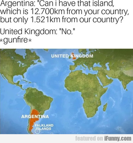 Argentina - Can I Have That Island, Which Is...