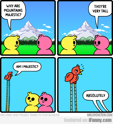 Why Are Mountains Majestic? They're Very Tall...