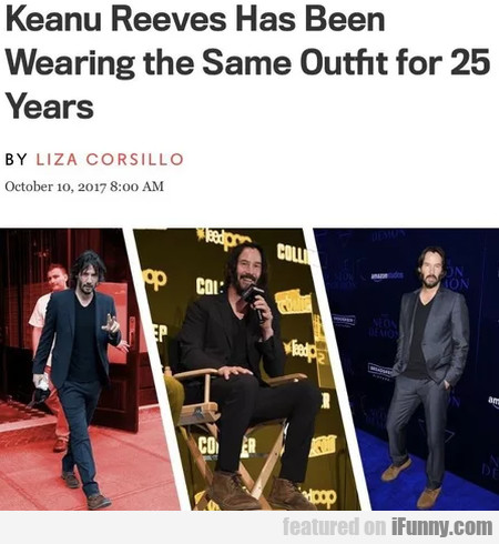 Keanu Reeves Has Been Wearing The Same Outfit...
