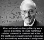 When Mathematician Goerge Dantzig Was A...