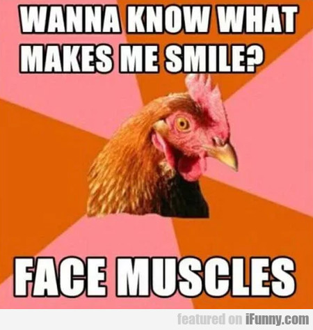 Wanna Know What Makes Me Smile - Face Muscles...