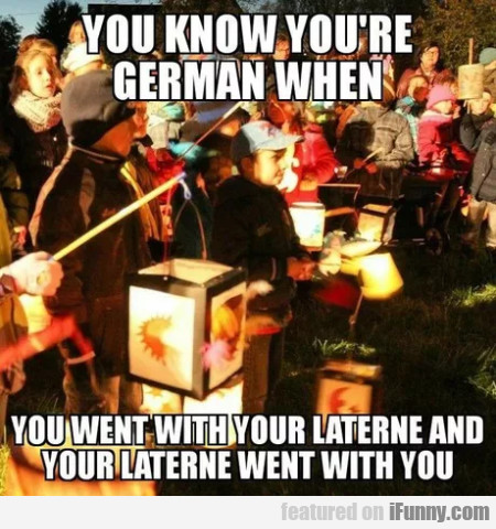 You Know You're German When You Went With...