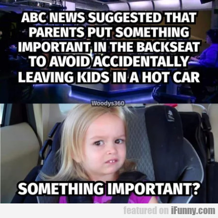 Abc News Suggested That Parents Put Something...
