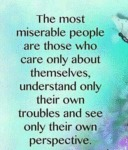 The Most Miserable People Are Those Who Care...