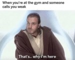 When You're At The Gym And Someone Calls You...