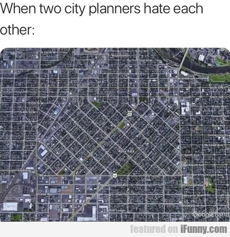 When Two City Planners Hate Each Other...