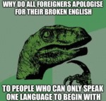 Why Do All Foreigners Apologise For Their Broken..