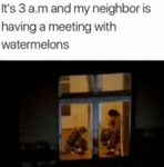 It's 3 A.m. And My Neighbor Is Having A...