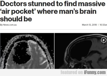 Doctors Stunned To Find Massive Air Pocket...