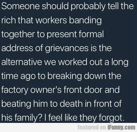 Someone Should Probably Tell The Rich Workers...