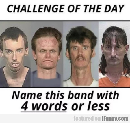 Challenge Of The Day - Name This Band With 4...