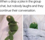When U Drop A Joke In The Group Chat, But...