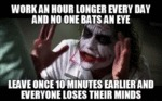Work An Hour Longer Every Day And No One Bats...