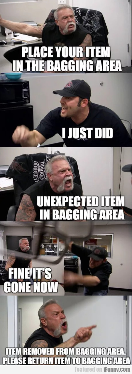 Place Your Item In The Bagging Area - I Just Did