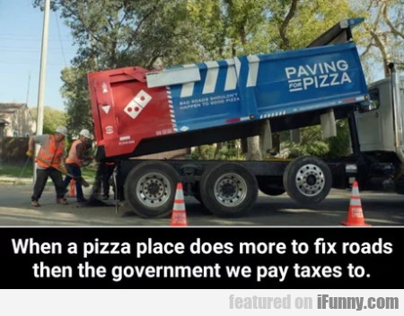 When A Pizza Place Does More To Fix Roads Than...