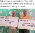 Bob And James Are Brothers. They Both Won The...