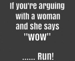 If You're Arguing With A Woman And She Says...