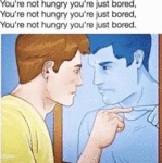 You're Not Hungry, You're Just Bored