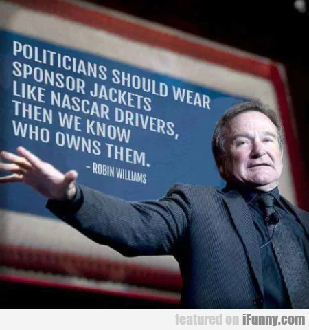 Politicians Should Wear Sponsor Jackets...