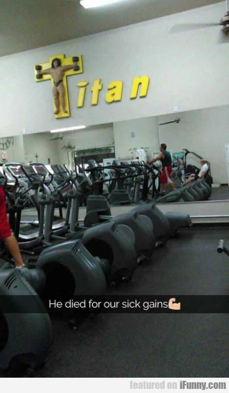 He Died For Our Sick Gains