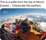This Is A Selfie From The Top Of Mount Everest...
