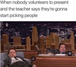 When Nobody Volunteers To Present And The...