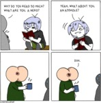 Why Do You Read So Much? What Are You, A Nerd?